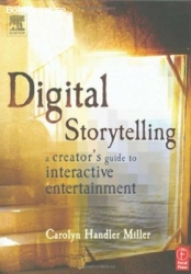 Digital storytelling, a creators guide to interactive entert