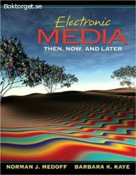 Electronic Media: Then, Now, And Later