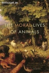 The moral lives of animals, Dale Peterson 100kr