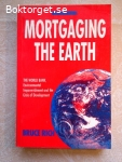14916 - Bruce Rich - Mortgaging The Earth