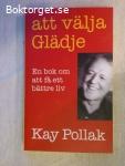 9713 - Kay Pollak - Att Välja Glädje