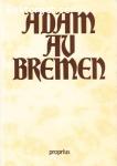 Adam av Bremen / Historien om Hamburgstiftet och dess biskopar