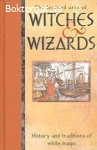 Adams, Anton & Adams, Mina / The Learned Arts of Witches & Wizards: History and Tradition of White Magic