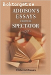Addison, Joseph / Addison's Essays from the Spectator - With Explanatory Notes