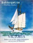Ander, Staffan / Victoria: Boken om en båt, några båtbyggare och en resa till Kokosön