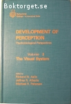 Aslin, Richard N., Alberts, Jeffrey R. & Petersen, Michael R. (ed.) / Development of Perception