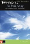 Asplund, Mia & Rosengren, Elin-Love / Fri från tvång: Steg för steg med kognitiv beteenderam