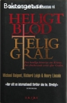 Baigent, Michael, Leigh, Richard & Lincoln, Henry / Heligt blod, helig gral