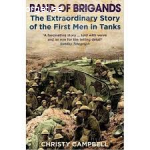 Band of Brigands-The extraordinary story of the first men in tanks
