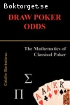 Barboianu, Catalin / Draw Poker Odds: The Mathematics of Classical Poker