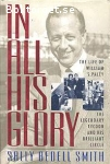 Bedell Smith, Sally / In All His Glory: The Life of William S. Paley – The Legendary Tycoon and His Brilliant Circle