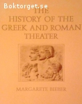 Bieber, Margarete / The History of the Greek and Roman Theater