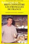 Bien connaitre Les fromages de France