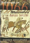 Bridgeford, Andrew / 1066 - The Hidden History in the Bayeux Tapestry