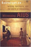 Brophy, Sarah / Witnessing Aids: Writing, Testimony and the Work of Mourning