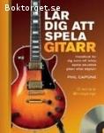 Capone, Phil / Lär dig att spela gitarr - Handbok för dig som vill börja spela akustisk gitarr eller elgitarr