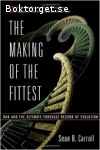 Carroll, Sean B. / The Making of the Fittest - DNA and the Ultimate Forensic Record of Evolution