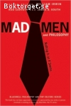 Carveth, Rod & South, James B. / Mad Men and Philosophy - Nothing Is as It Seems