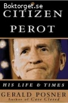 Citizen Perot-His life and times