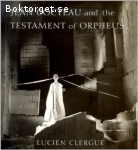 Clergue, Lucien / Jean Cocteau and the Testament of Orpheus