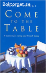 Come to the table-A passion for eating and French living
