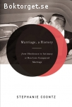 Coontz, Stephanie / Marriage: A History - From Obedience to Intimacy or How Love Conquered Marriage