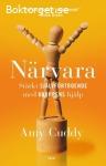 Cuddy, Amy / Närvara: Stärkt självförtroende med kroppens hjälp