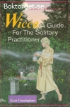 Cunningham, Scott / Wicca: A Guide for the Solitary Practitioner