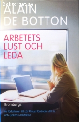 de Botton, Alain / Arbetets lust och leda