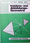 Dittmar, Hans-Dieter, Krohn, Bernhard & Weyl, Rolf / Inzidenz- und Abbildungsgeometrie