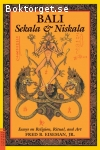Eiseman Jr., Fred B. / Bali: Sekala & Niskala -Volume I: Essays on Religion, Ritual and Art