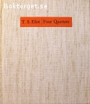 Eliot, T. S. [Eliot, Thomas Stearns] / Four Quartets