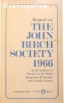 Epsterin, Benjamin R. & Forster, Arnold /  Report on the John Birch Society 1966