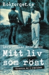 Erlandson, Lars Gunnar / Mitt liv som röst: Trettio år i världen