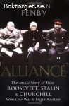 Fenby, Jonathan / Alliance: The Inside Story of How Roosevelt, Stalin and Churchill Won One War and Began Another