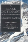 Foster Damon, S. / A Blake Dictionary: The Ideas and Symbols of William Blake