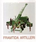 Fransson, Stig A., Gard, Helge & Kjellander, Bo / Framtida artilleri