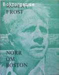 Frost, Robert / Norr om Boston
