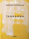 Frostenson, Katarina / Tankarna