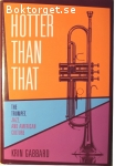 Gabbard, Krin / Hotter Than That - The Trumpet, Jazz, and American Culture