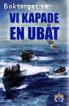 Gallery, Daniel V. / Vi kapade en ubåt