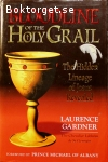 Gardner, Laurence /  Bloodline of the Holy Grail – The Hidden League of Jesus Revealed