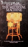 Gimpel, Jean / The Medieval Machine: The Industrial Revolution of the Middle Ages