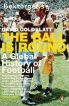 Goldblatt, David / The Ball is Round: A Global History of Football