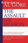 Gore, Al / The Assault on Reason: How the Politics of Blind Faith Subvert Wise Decision Making