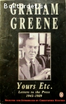 Greene, Graham / Yours Etc. – Letters to the Press 1945-1989