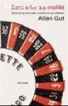 Gut, Allan / Sant eller sannolikt: Tankar kring matematik, statistik och sannolikheter