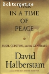 Halberstam, David / War in a Time of Peace: Bush, Clinton and the Generals