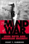 Hammond, Grant T. / The Mind of War - John Boyd and American Security