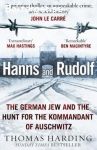 Harding, Thomas / Hanns and Rudolf: The German Jew and the Hunt for the Kommandant of Auschwitz